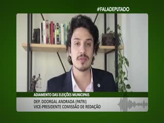 Dep. Doorgal Andrada (PATRI): adiamento das eleições municipais